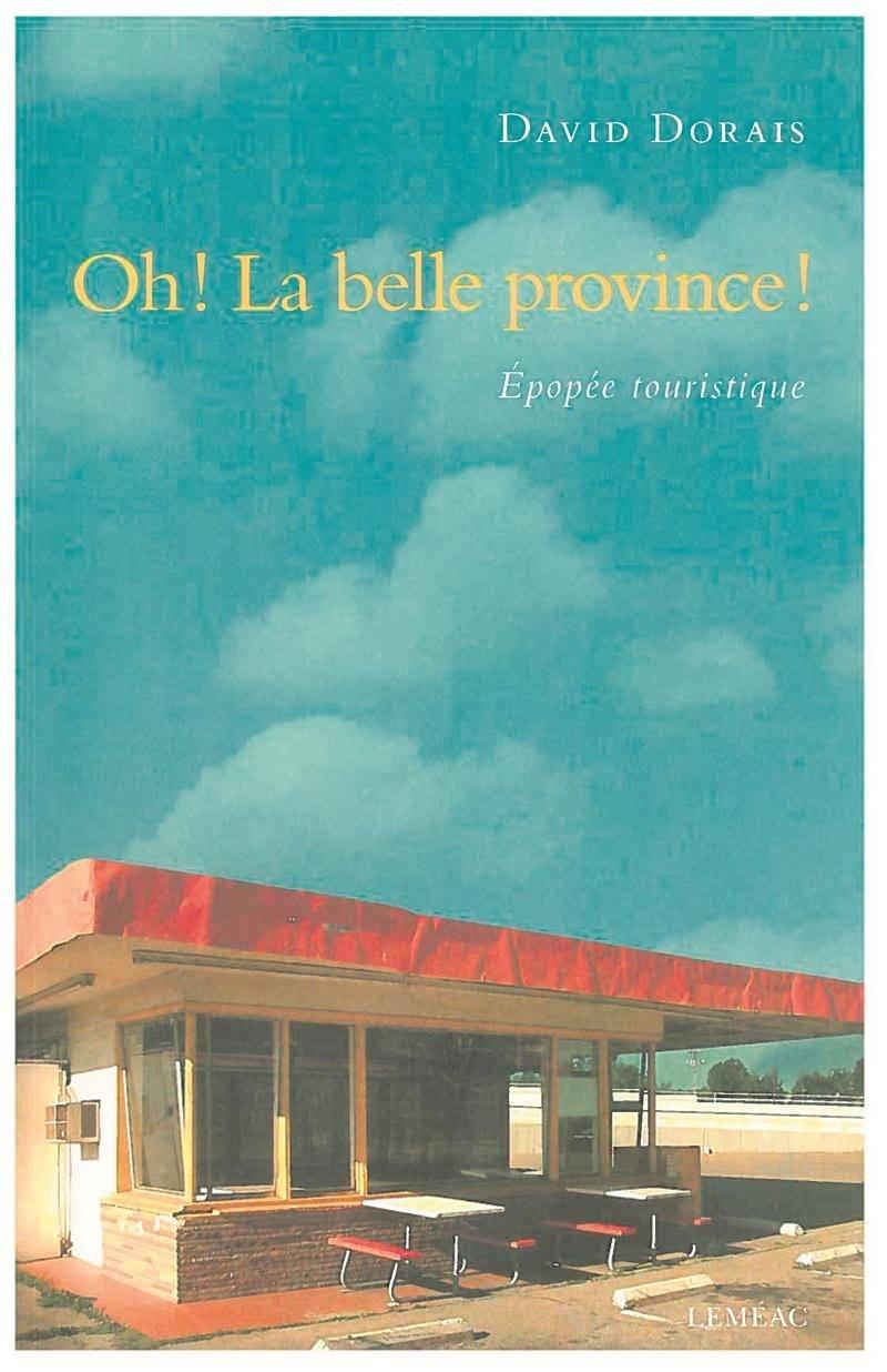 David Dorais, Oh! La belle province!, Leméac, 2016, 146 p.