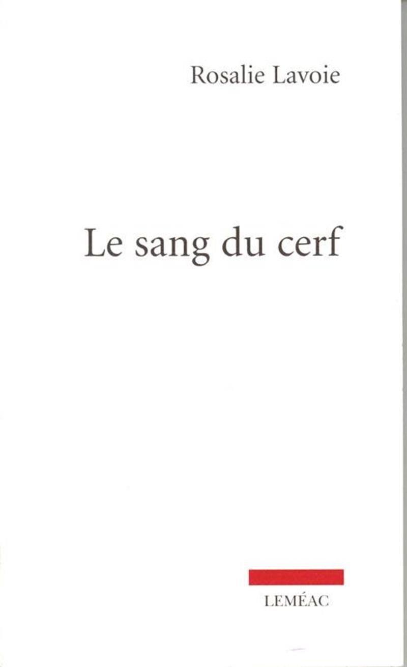 <em>Le sang du cerf</em>, Rosalie Lavoie, Leméac, 2012, 120 p.