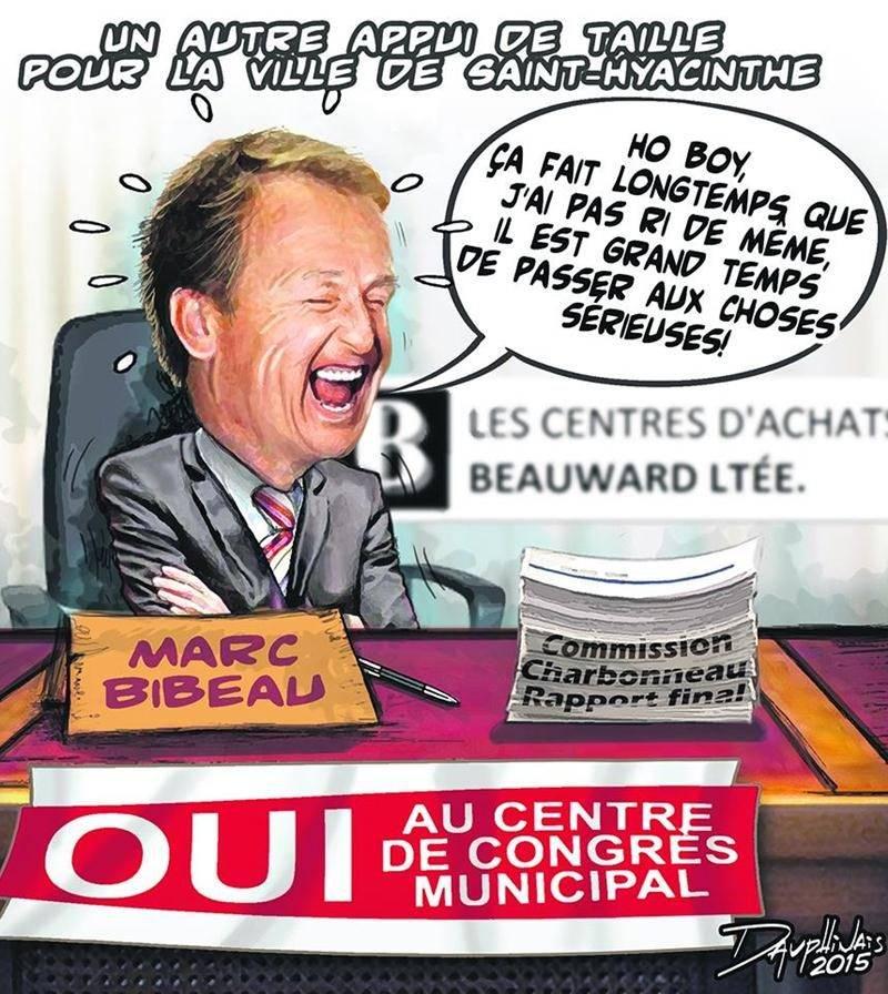 L'année se termine sur une note triomphale pour Marc Bibeau, supposé grand argentier du PLQ et grand patron des centres d'achats Beauward et des Galeries St-Hyacinthe. La Commission Charbonneau n'a rien retenu contre lui et la Ville de Saint-Hyacinthe va injecter 25M$ dans un centre de congrès qui lui sera donc remis gratuitement dans 40 ans. Mort de rire le monsieur...