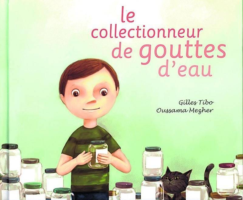 Gilles Tibo, Oussama Mezher, Le collectionneur de gouttes d'eau, Éditions de la Bagnole, 2014, 32 p.