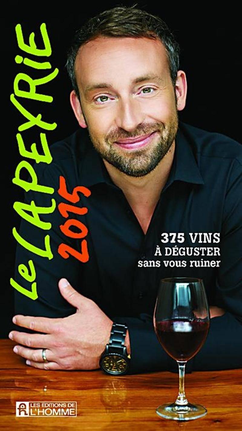 Le Lapeyrie 2015 Philippe Lapeyrie  Les Éditions de l'Homme  19,95 $