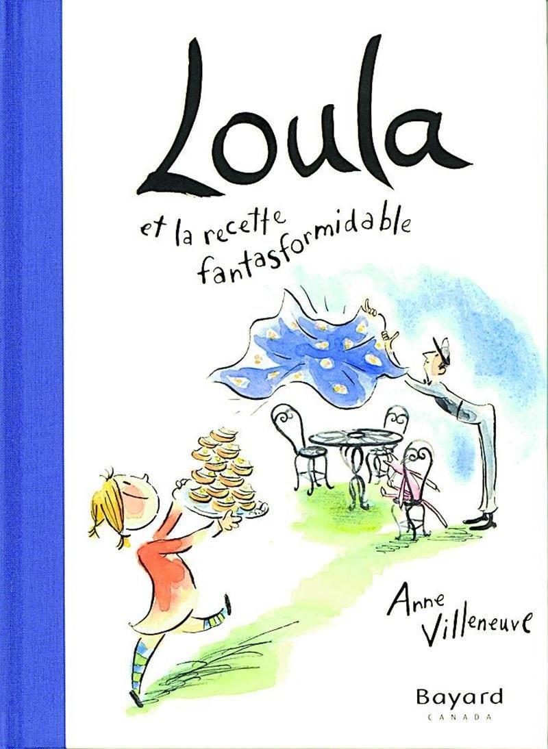 Anne Villeneuve, Loula et la recette fantasformidable,  Bayard Canada, 2014, 32 p.