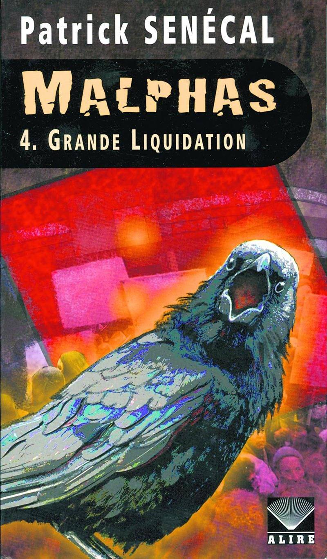 Patrick Senécal, Malphas, Grande liquidation, Alire, 2014, 587 p.